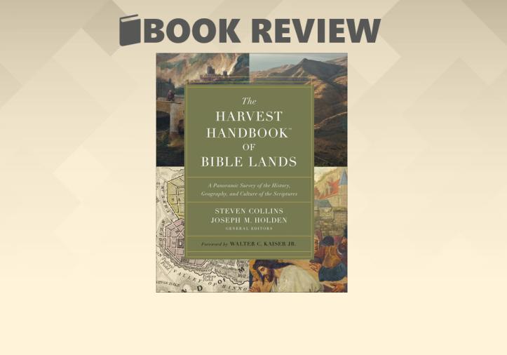 Harvest Handbook of Bible Lands book review